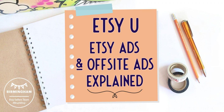 Etsy Ads & Offsite Ads Explained - Optimising your Etsy Shop with Etsy U
